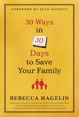 30 Ways in 30 Days to Save Your Family - Hagelin, Rebecca