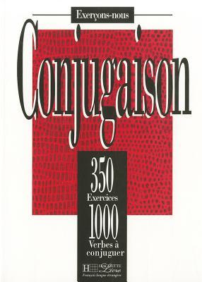 350 Exercices Conjugaison Livre de L'Eleve - Collective, and Bady
