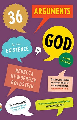 36 Arguments for the Existence of God: A Work of Fiction - Goldstein, Rebecca, Ph.D.