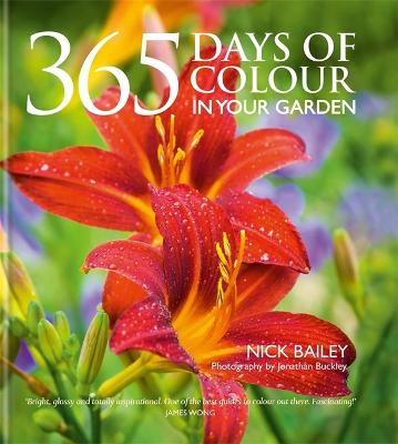 365 Days of Colour In Your Garden - Bailey, Nick