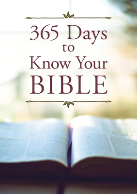 365 Days to Know Your Bible - Compiled by Barbour Staff, and Kent, Paul