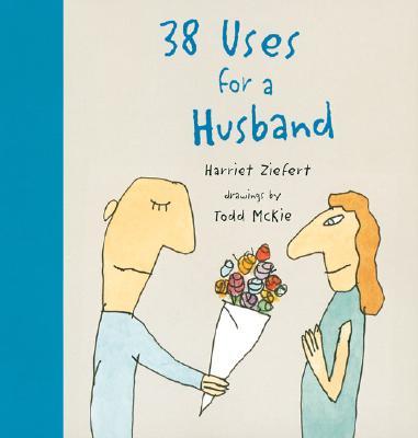 38 Uses for a Husband - Ziefert, Harriet