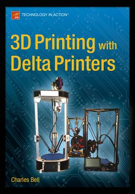 3D Printing with Delta Printers - Bell, Charles, Sir