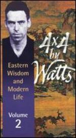 4 X 4 by Watts: Eastern Wisdom and Modern Life, Vol. 2