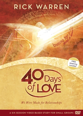 40 Days of Love: We Were Made for Relationships - Warren, Rick, Sr.