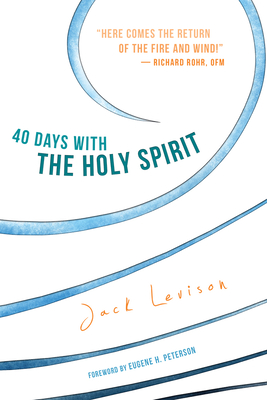 40 Days with the Holy Spirit: Fresh Air for Every Day - Levison, Jack