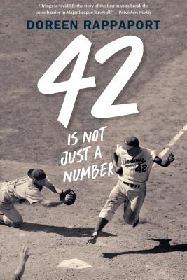 42 Is Not Just a Number: The Odyssey of Jackie Robinson, American Hero - Rappaport, Doreen