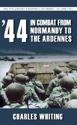 44 In Combat from Normandy to the Ardennes - Whiting, Charles