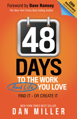48 Days: To the Work You Love - Miller, Dan, and Ramsey, Dave (Foreword by)