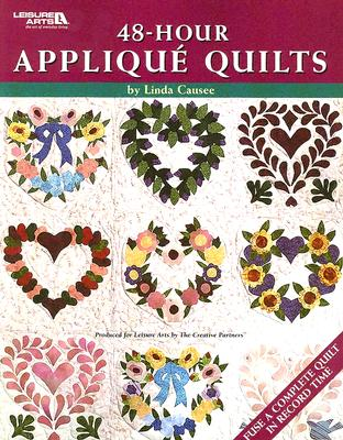 48-Hour Applique Quilts - Causee, Linda
