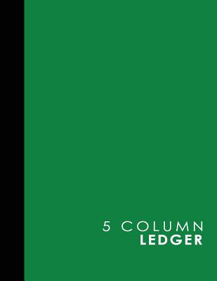 """5 Column Ledger: Accounting Ledger, Accounting Journal Ledger, Bookkeeping Ledger Paper, Green Cover, 8.5"""" x 11"""", 100 pages - Publishing, Moito"""