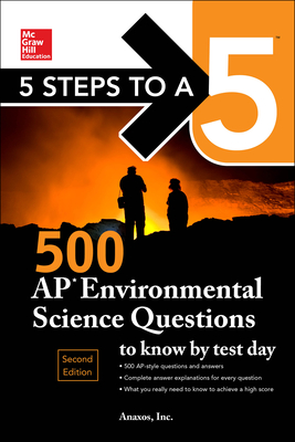 5 Steps to a 5: 500 AP Environmental Science Questions to Know by Test Day, Second Edition - Anaxos Inc.