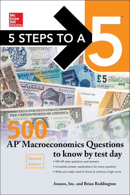 5 Steps to a 5: 500 AP Macroeconomics Questions to Know by Test Day, Second Edition - Reddington, Brian