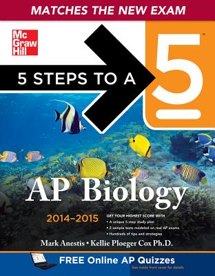 5 Steps to a 5 AP Biology, 2014-2015 Edition - Anestis, Mark