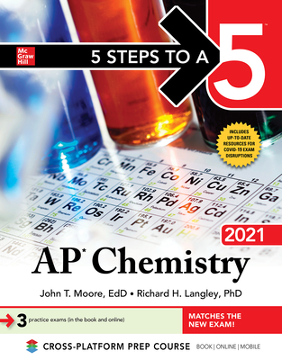 5 Steps to a 5: AP Chemistry 2021 - Moore, John T, and Langley, Richard H