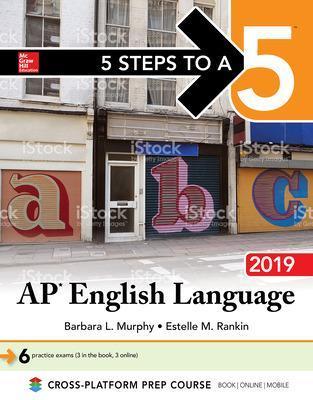 5 Steps to a 5: AP English Language 2019 - Murphy, Barbara L, and Rankin, Estelle M