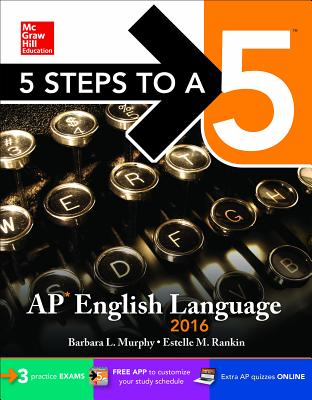 5 Steps to a 5 AP English Language - Murphy, Barbara L, and Rankin, Estelle M