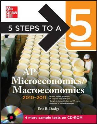 5 Steps to a 5 AP Microeconomics/Macroeconomics , 2010-2011 Edition - Dodge Eric, and Dodge, Eric