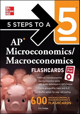5 Steps to a 5 AP Microeconomics/ Macroeconomics Flashcards for Your IPod with MP3 Disk - Dodge, Eric