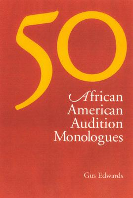 50 African American Audition Monologues - Edwards, Gus