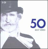 50 Best Verdi - Alfredo Giacomotti (bass); Alfredo Kraus (tenor); Benito di Bella (baritone); Carlo Bergonzi (tenor);...