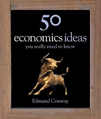 50 Economics Ideas - Conway, Edmond
