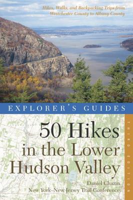 50 Hikes in the Lower Hudson Valley: Hikes and Walks from Westchester County to Albany County - New York-New Jersey Trail Conference
