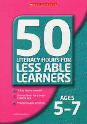50 Literacy Lessons for Less Able Learners Ages 5-7: Ages 5-7 - Carruthers, Louise