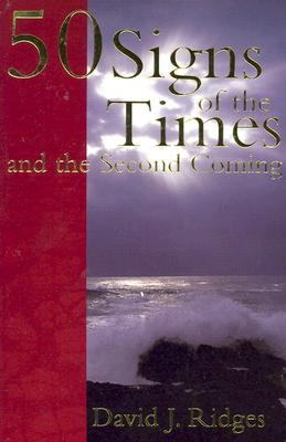 50 Signs of the Times and the Second Coming - Ridges, David