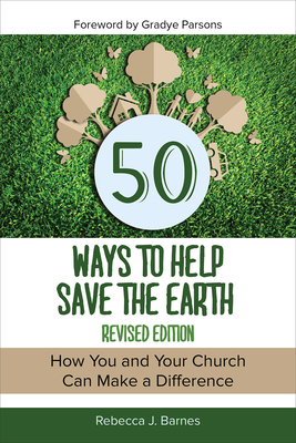 50 Ways to Help Save the Earth, Revised Edition - Barnes, Rebecca J