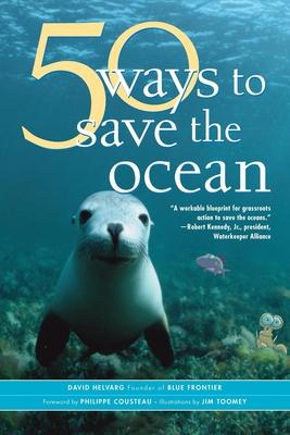 50 Ways to Save the Ocean - Helvarg, David