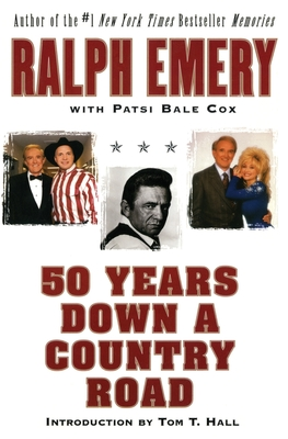 50 Years Down a Country Road - Emery, Ralph, and Cox, Patsi Bale