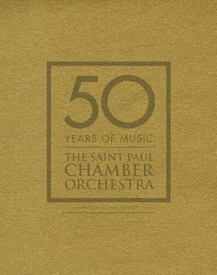 50 Years of Music: The Saint Paul Chamber Orchestra - Kenny, Dave