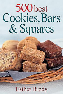 500 Best Cookies, Bars and Squares - Brody, Esther