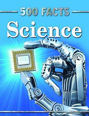 500 Facts Science - Gallahger, Belinda (Editor)