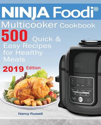 500 Ninja Foodi(r) Multicooker Cookbook 500: Quick & Easy Recipes for Healthy Meals - Russell, Nancy
