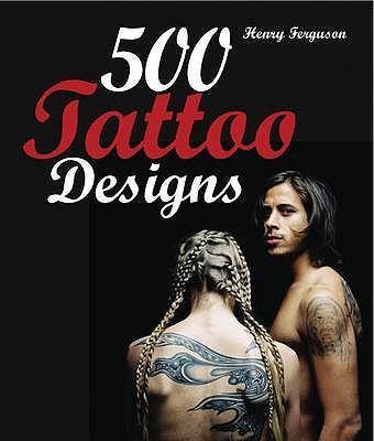 500 Tattoo Designs - Ferguson, Henry