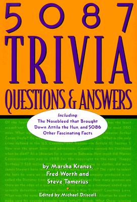5087 Trivia Questions & Answers - Kranes, Marsha, and Tamerius, Steve, and Worth, Fred