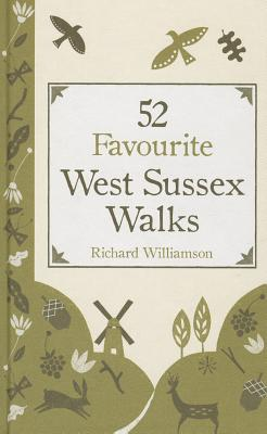 52 Favourite West Sussex Walks - Williamson, Richard