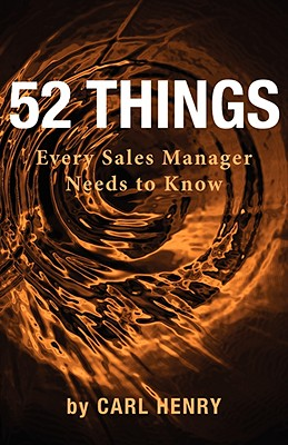 52 Things Every Sales Manager Needs to Know - Henry, Carl