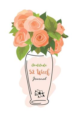 52 Week Gratitude Journal: Diary Successful Inspiration and Happiness in Just 1 Minutes a Day - Mikimoto, Murakami