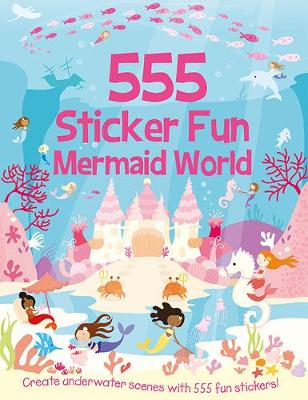 555 Sticker Fun Mermaid World - Mayes, Susan