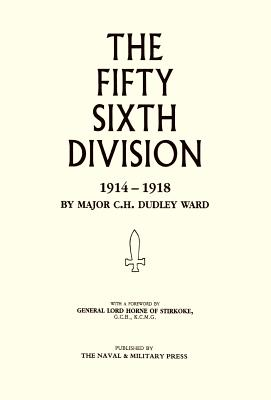 56th Division (1st London Territorial Division) 1914-1918 - Ward, C H Dudley, Major