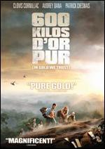 600 kilos d'or pur - Eric Besnard