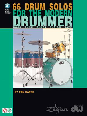 66 Drum Solos for the Modern Drummer: Rock * Funk * Blues * Fusion * Jazz - Hapke, Tom