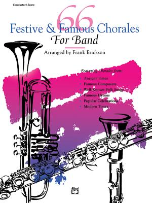 66 Festive & Famous Chorales for Band: Comb Bound Conductor Score - Erickson, Frank