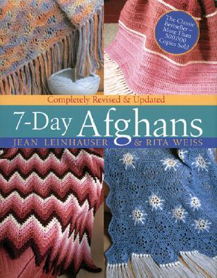 7-Day Afghans - Leinhauser, Jean, and Weiss, Rita