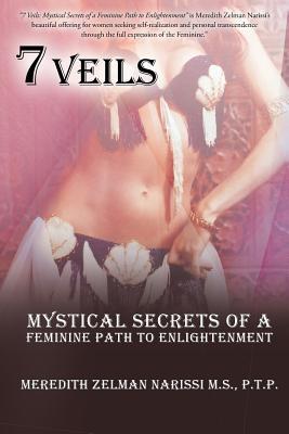 7 Veils: Mystical Secrets of a Feminine Path to Enlightenment - Narissi M S, P T P Meredith Zelman