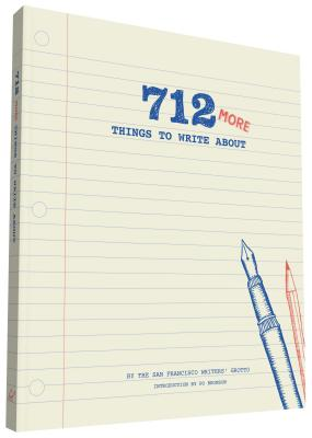 712 More Things to Write about - San Francisco Writers' Grotto, and Bronson, Po (Introduction by)