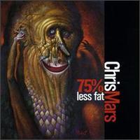 75% Less Fat - Chris Mars